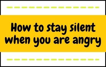 How to stay silent when you are angry