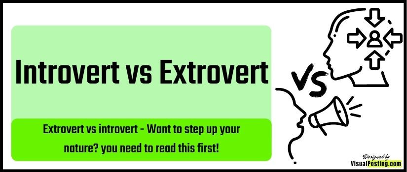 extrovert-vs-introvert - Want to step up your nature? you need to read this first!