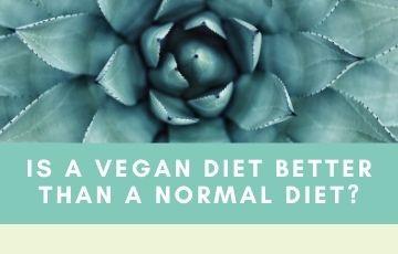 Is a vegan diet better than a normal diet?