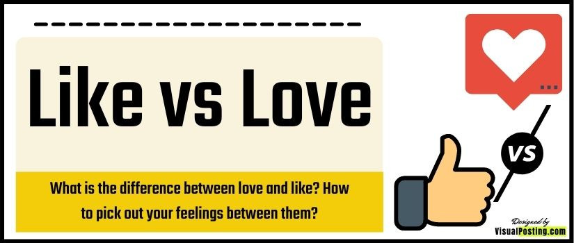 What is the difference between love and like? How to pick out your feelings between them?