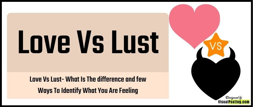 Love Vs Lust: What Is The difference and few Ways To Identify What You Are Feeling