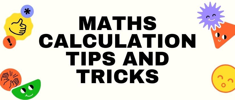Maths calculation tips and tricks