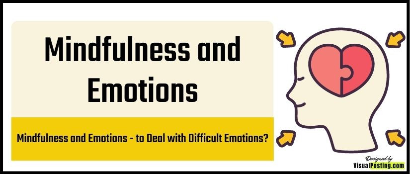 Mindfulness and Emotions: to Deal with Difficult Emotions?