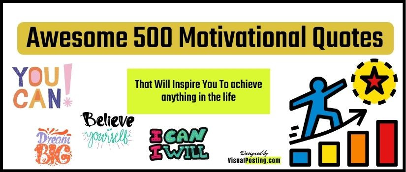 Awesome 500 Motivational Quotes That Will Inspire You To achieve anything in the life