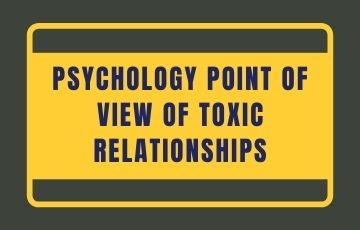 Psychology point of view of toxic relationships