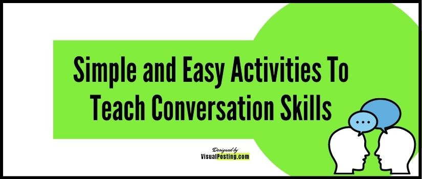 Simple and Easy Activities To Teach Conversation Skills