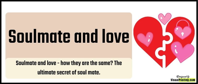 Soulmate and love - how they are the same? The ultimate secret of soul mate.