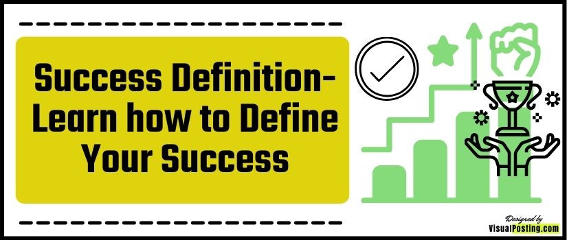 Success Definition: Learn how to Define Your Success