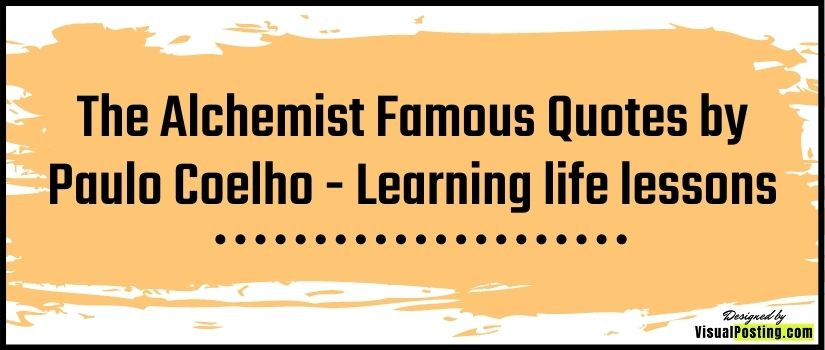 The Alchemist Famous Quotes by Paulo Coelho - Learning life lessons
