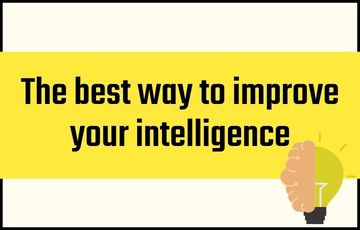 the best way to improve your intelligence