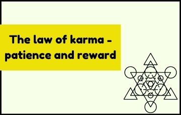 The law of karma - patience and reward