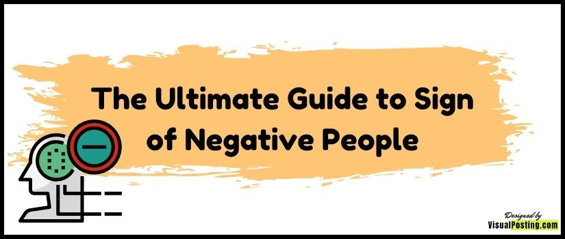 The Ultimate Guide to Signs of Negative People