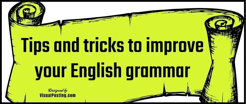 Tips and tricks to improve your English grammar