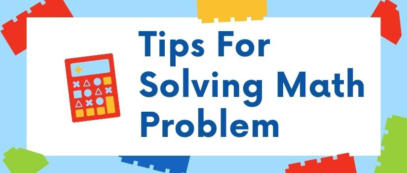 Tips for solving math problem