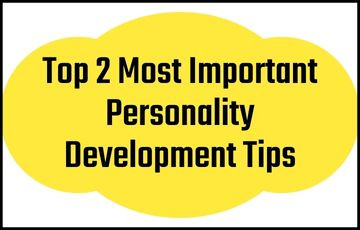 Top 2 Most Important Personality Development Tips