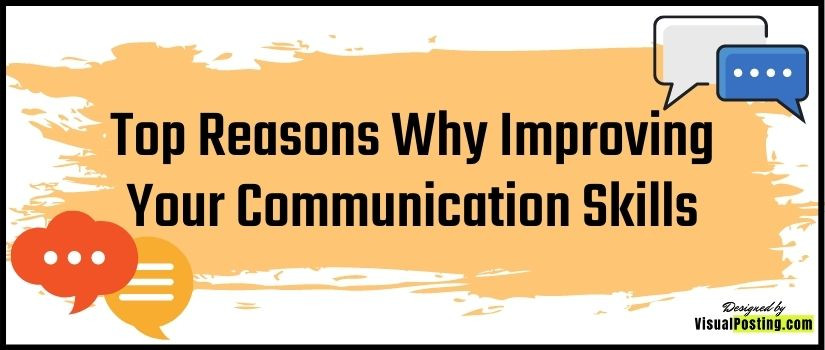 Top Reasons Why Improving Your Communication Skills