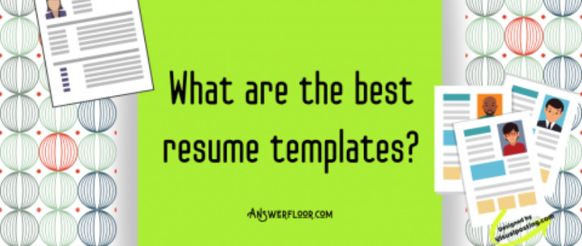 What are the best resume templates?