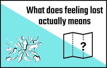 What does feeling lost actually means