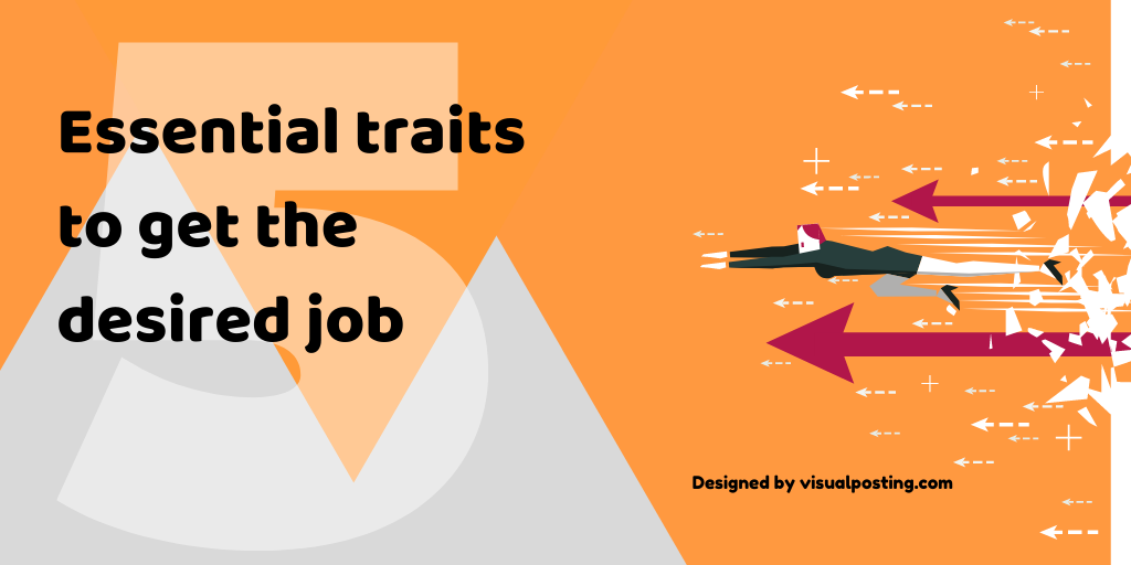 5-essential-traits-to-get-the-desired-job.png