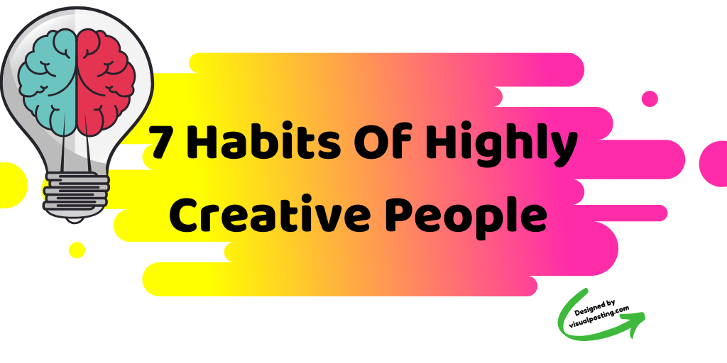 7 habits of highly creative people.png