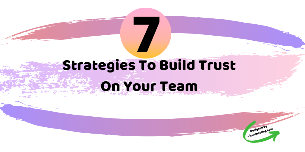 7 stratgies to build trust on your team.png