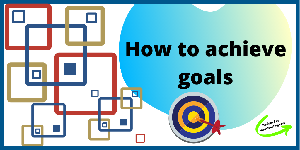 How to achieve goals.png
