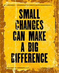 Small changes can make a big difference.jpeg