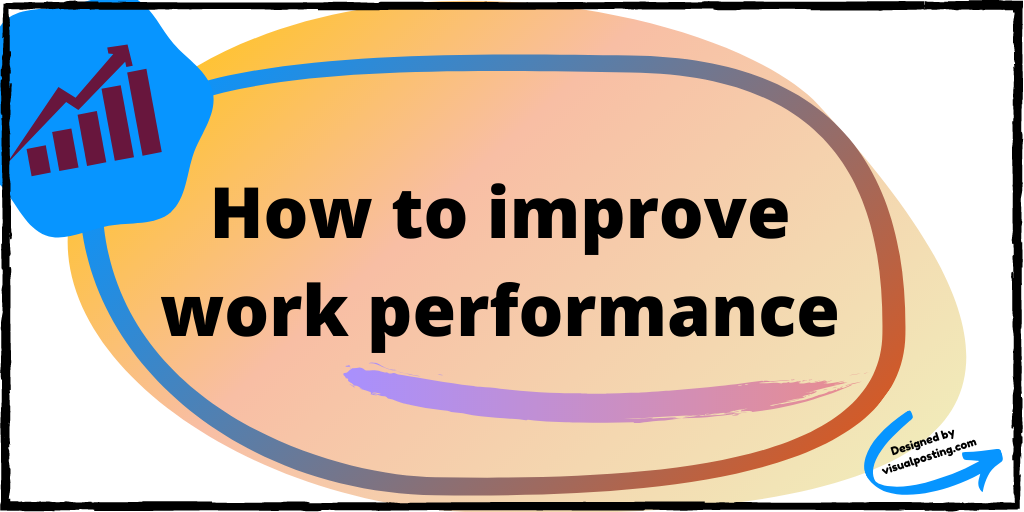 How to improve work performance.png