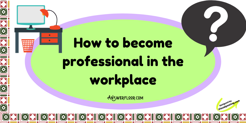 How to become professional in the workplace.png