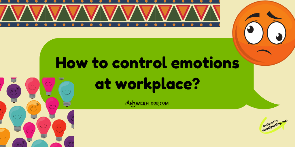 How to control emotions at workplace.png