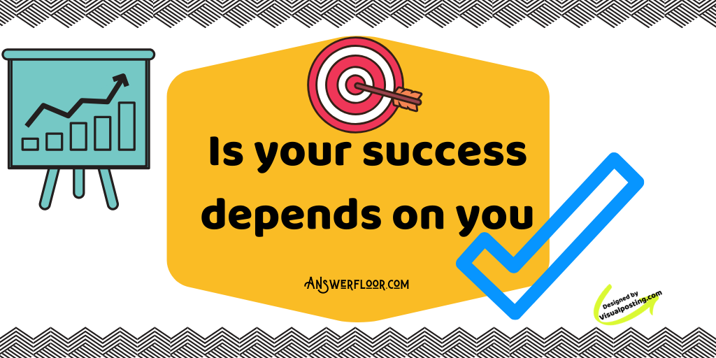 Is your success depends on you.png
