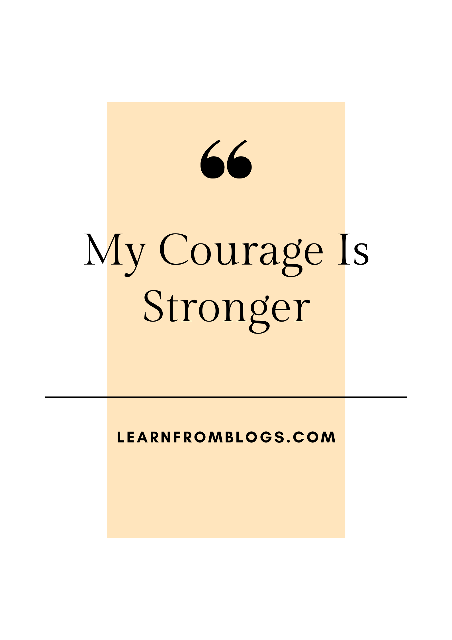 My Courage Is Stronger.png