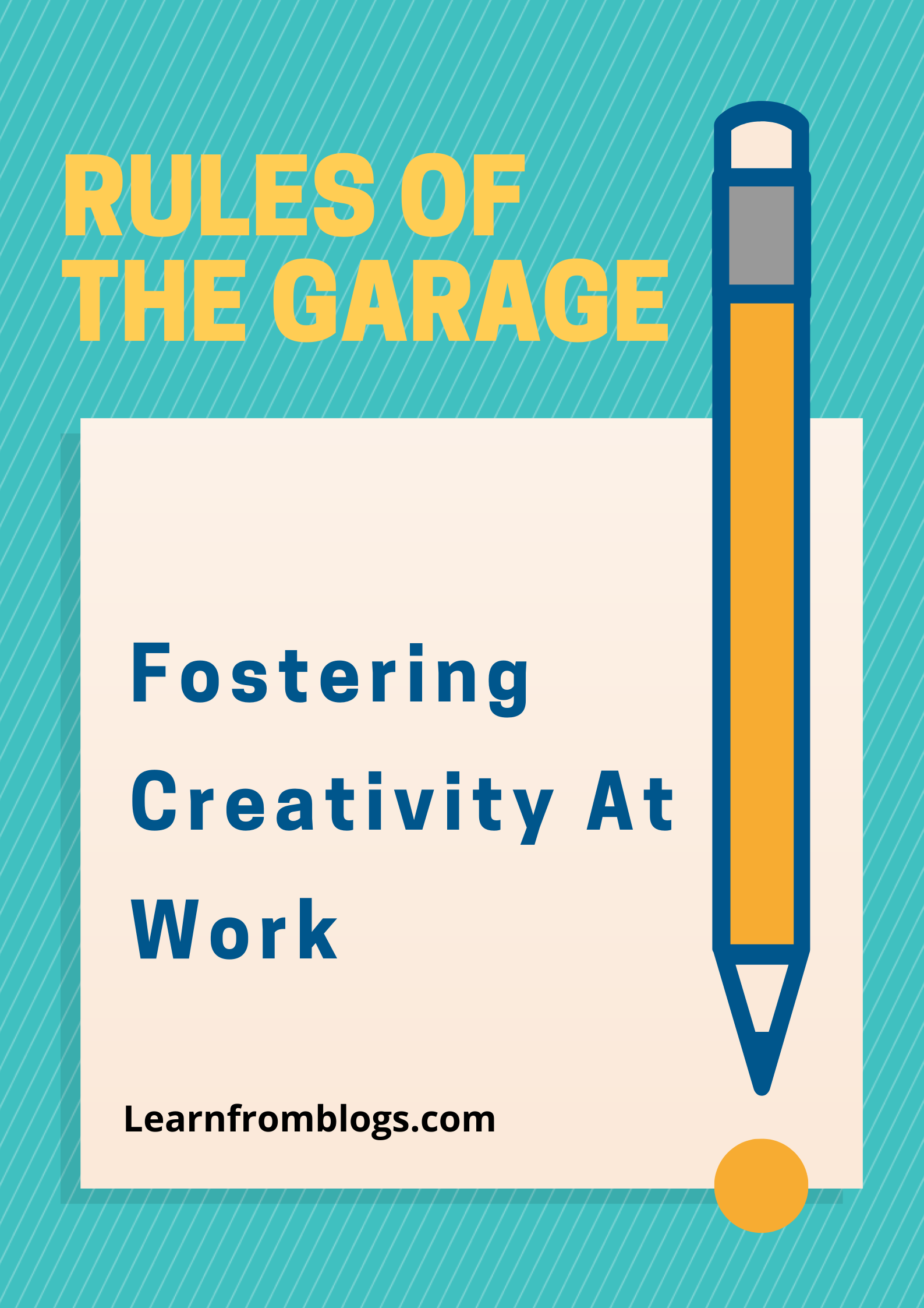 Fostering Creativity At Work- Rules Of The Garage.png