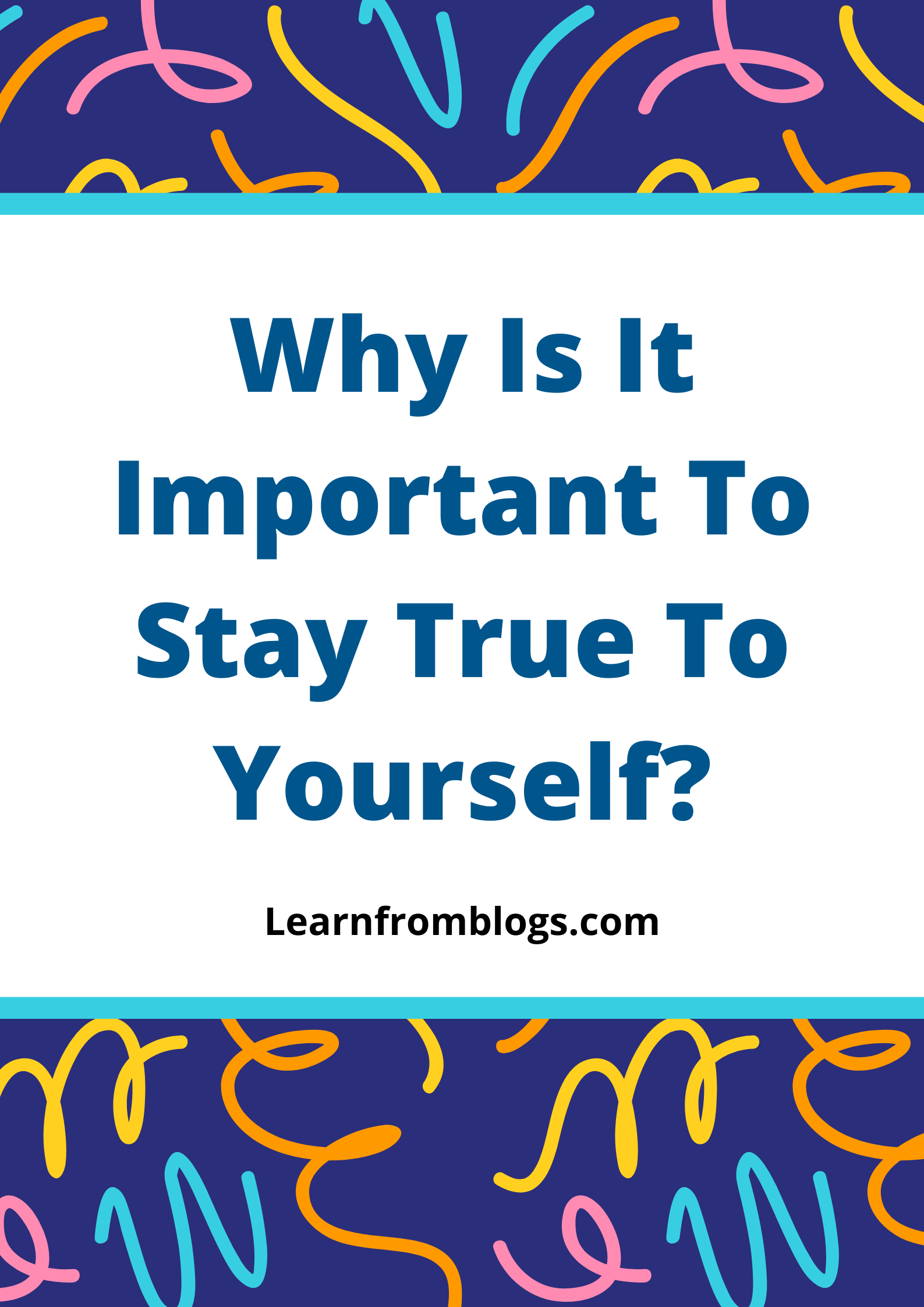 Why Is It Important To Stay True To Yourself?.png