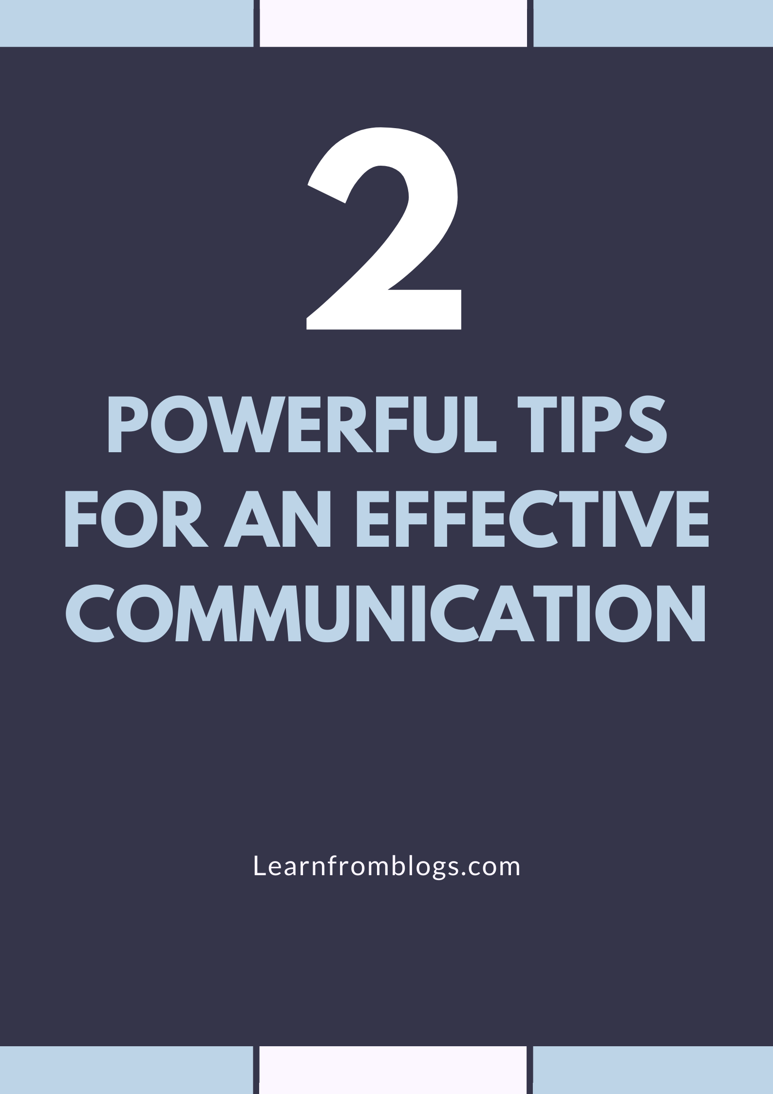2 powerful tips for an Effective Communication.png