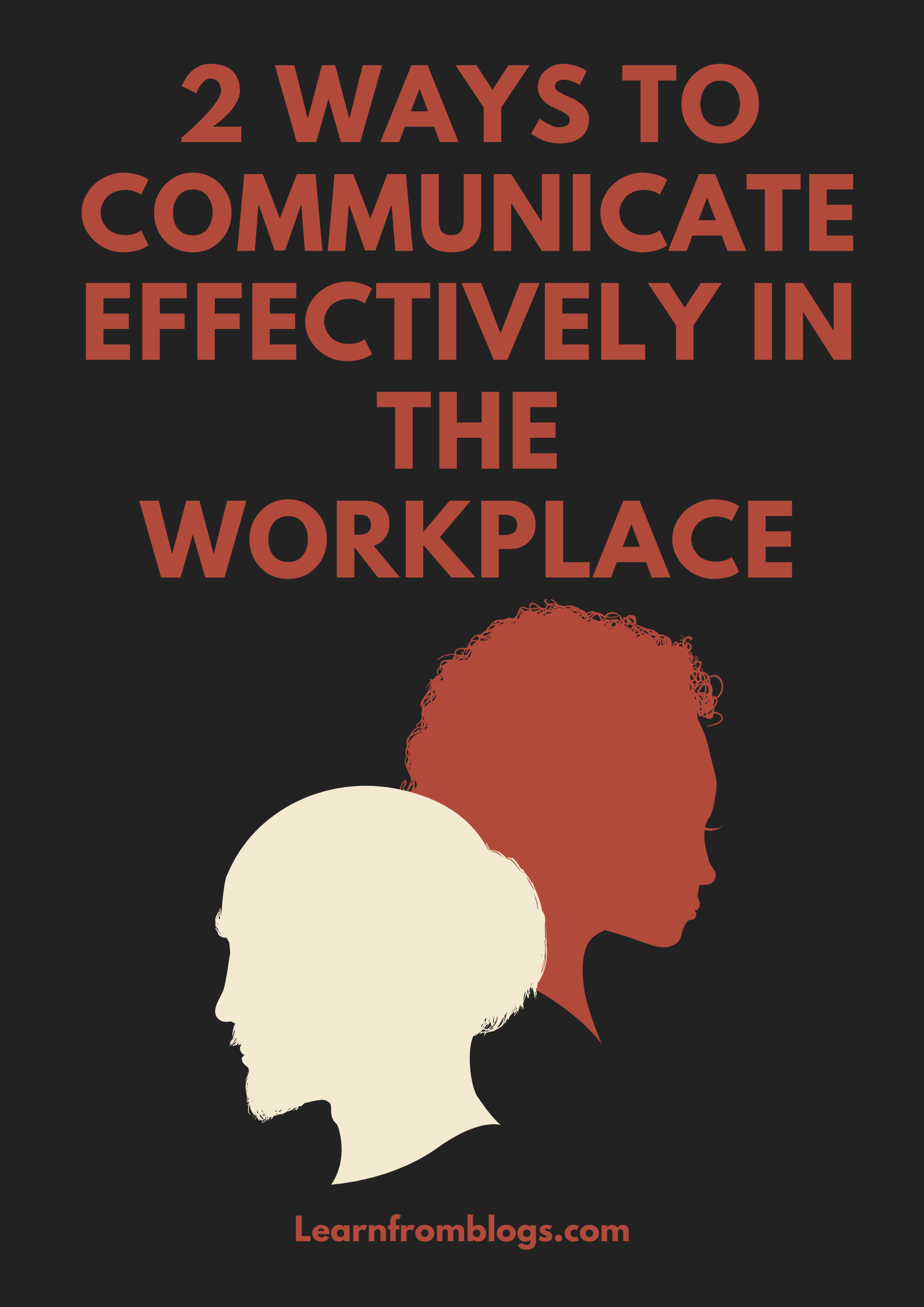 2 Ways to Communicate Effectively in the Workplace.png