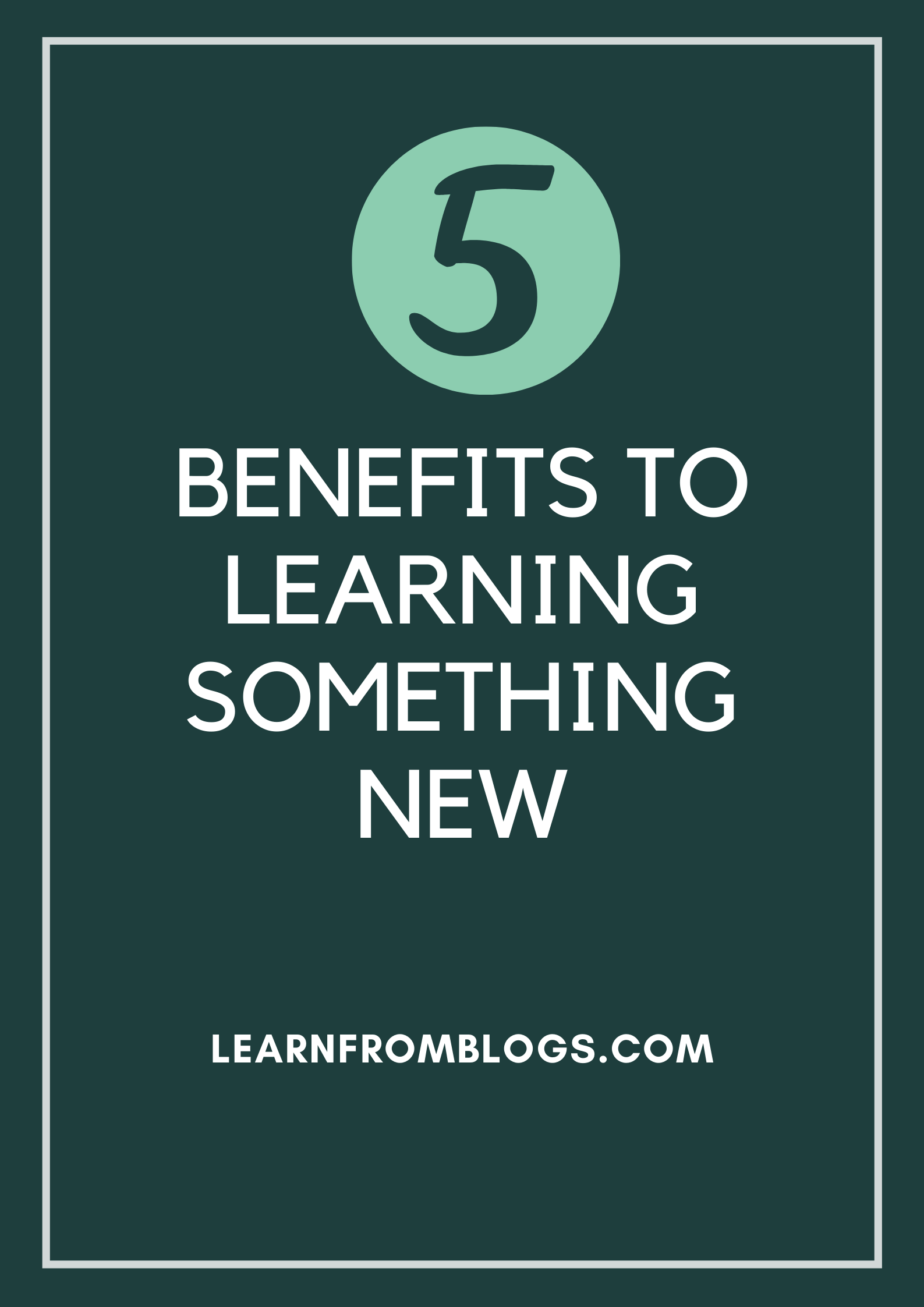 5 Benefits To Learning Something New .png