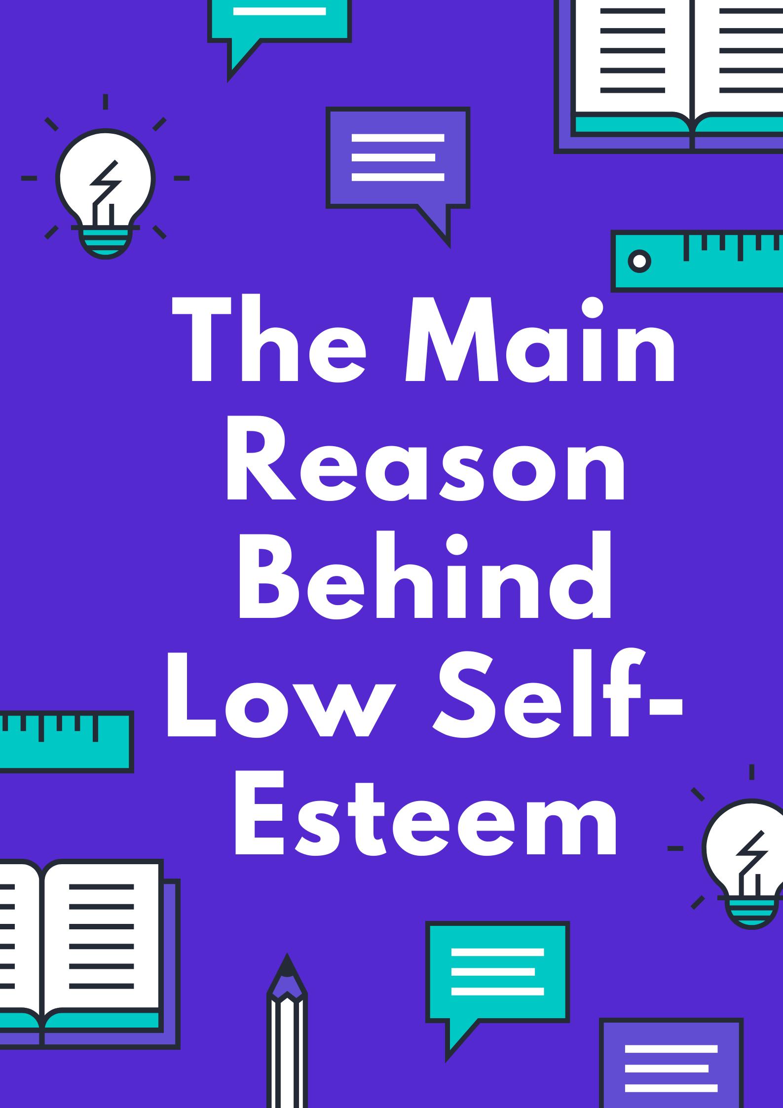 The Reasons Behind Low Self-Esteem.png
