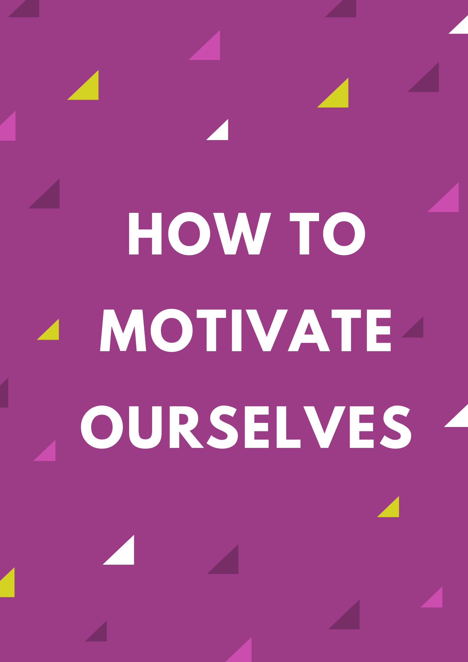 How To Motivate Ourselves.png