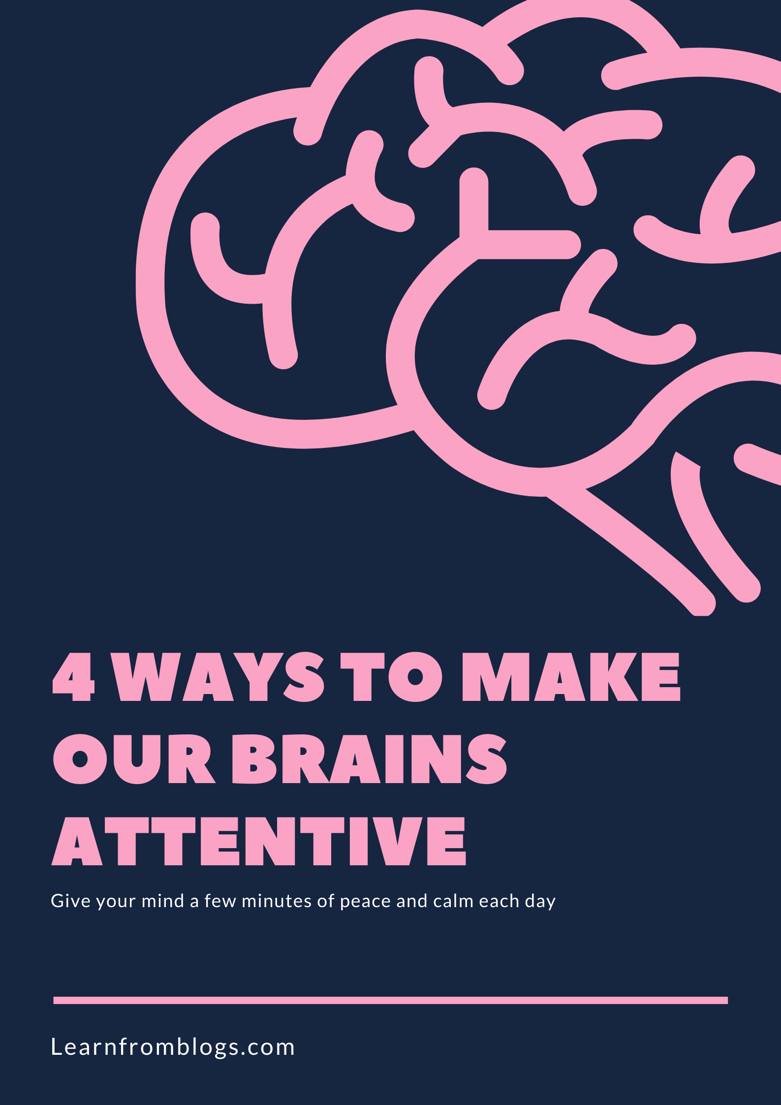 4 WAYS TO MAKE OUR BRAINS ATTENTIVE.png