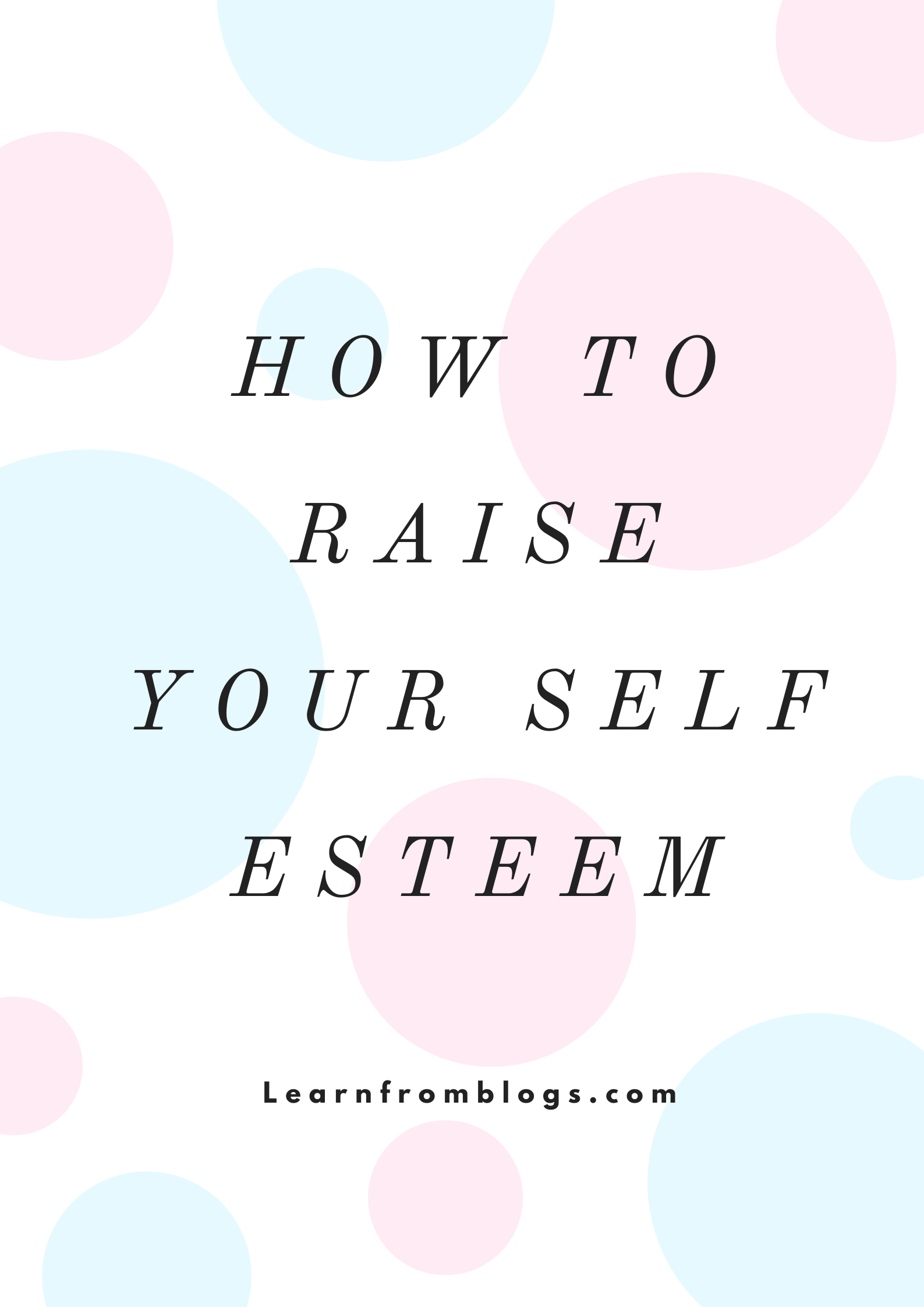 How To Raise Your Self Esteem.png