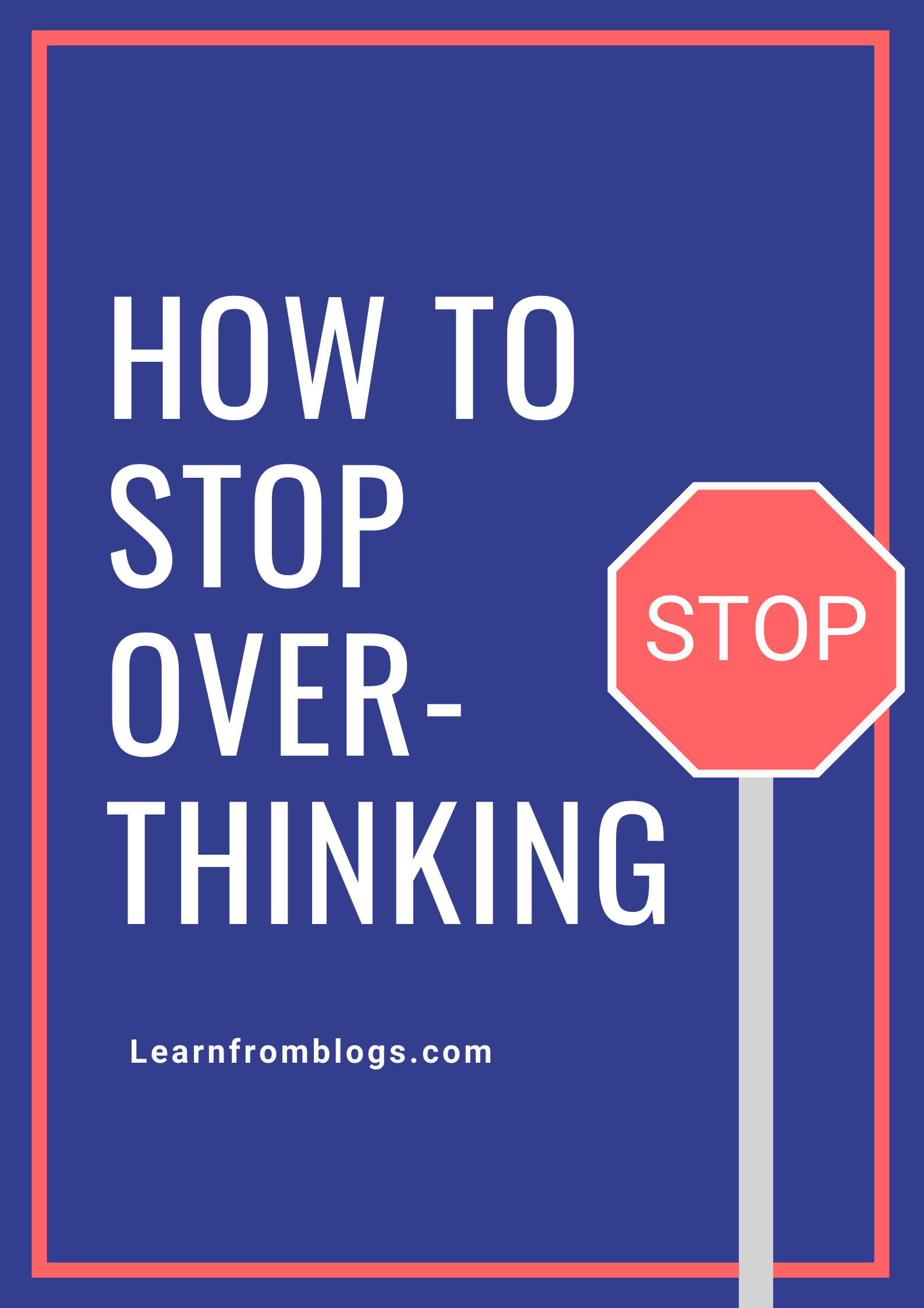 How To Stop Over-Thinking.png