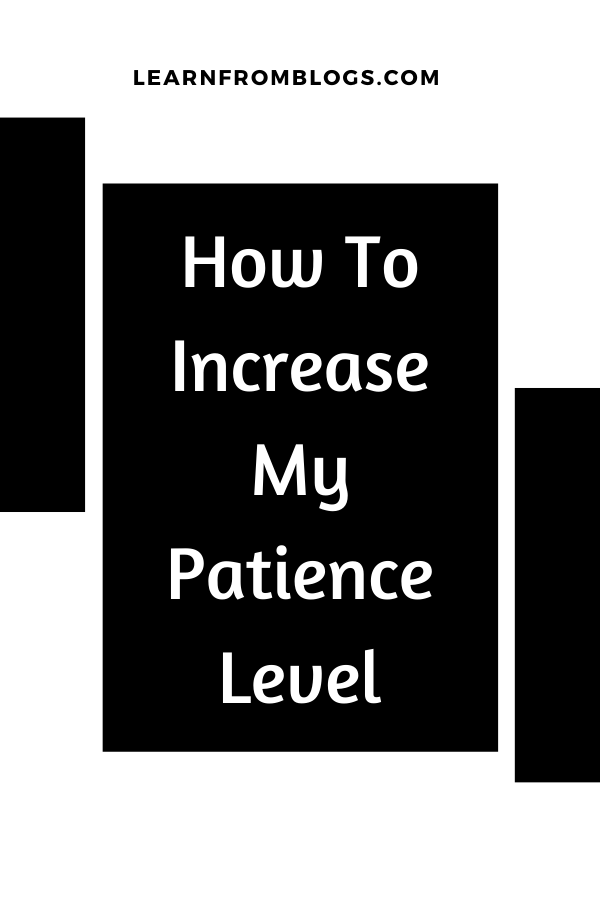 How To Increase My Patience Level.png