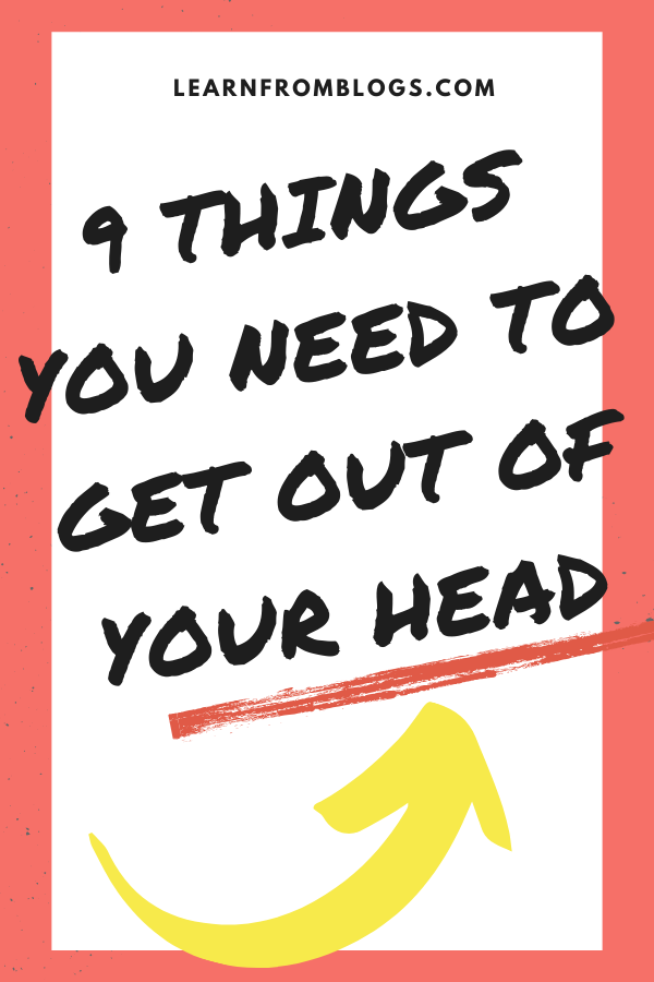 9 things you need to get out of your head.png