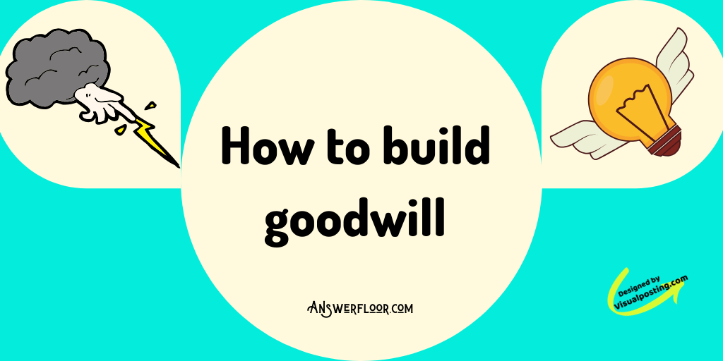 How to build goodwill.png