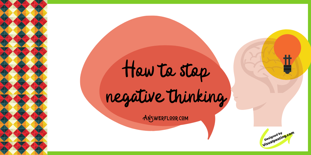 How to stop negative thinking.png