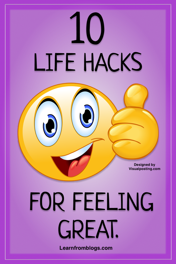 10 life hacks for feeling great.png