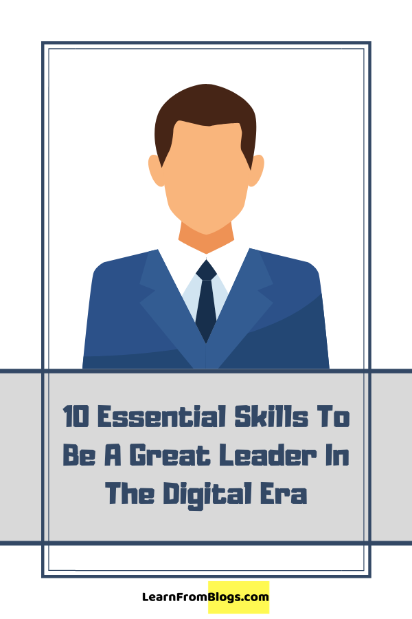 10 essential skills to be a great leader in the digital era.png