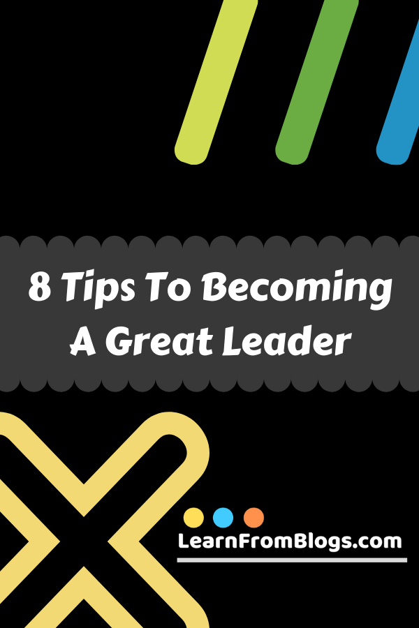8 tips to becoming a great leader.png
