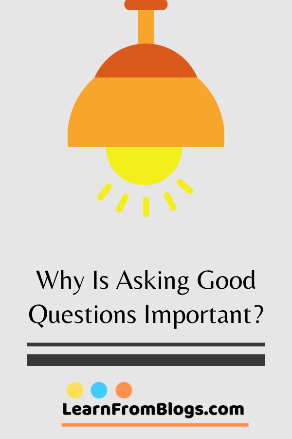 Why is asking good questions important?.png